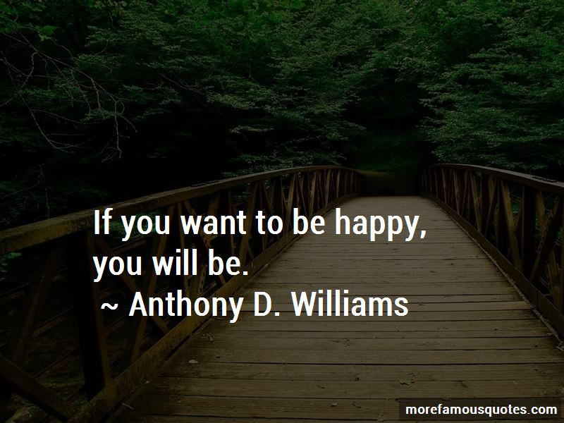 Anthony D. Williams Quotes Pictures 4
