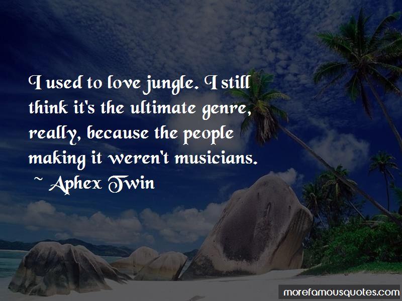 Aphex Twin Quotes