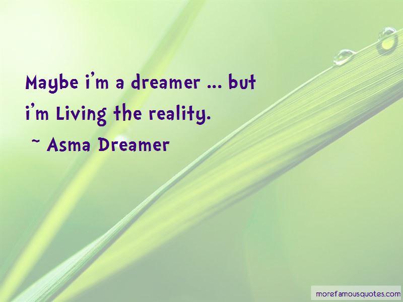 Asma Dreamer Quotes
