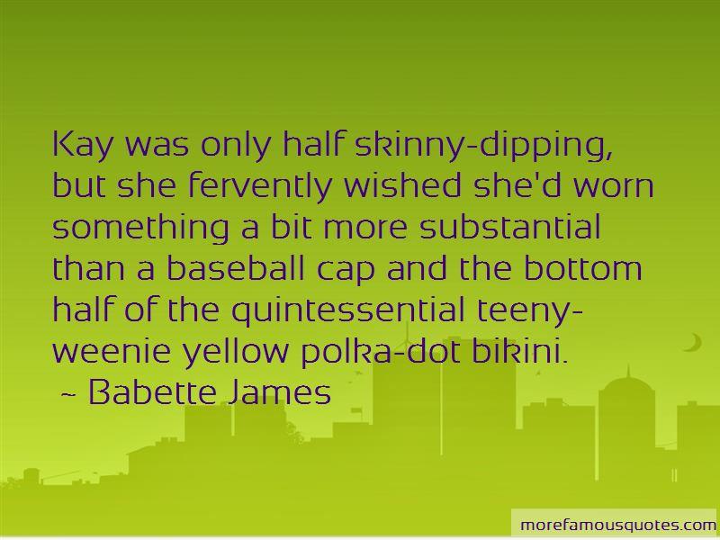 Babette James Quotes