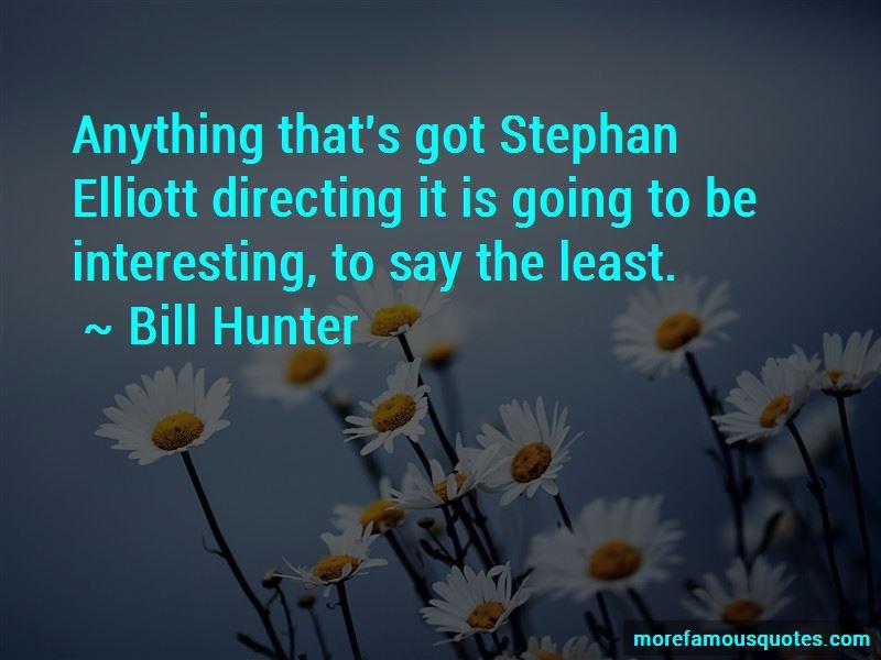 Bill Hunter Quotes