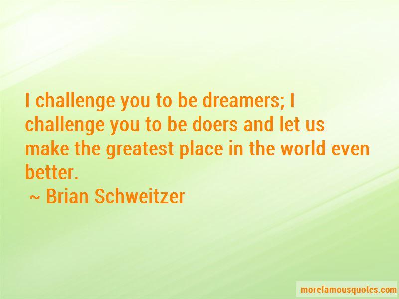 Brian Schweitzer Quotes Pictures 3