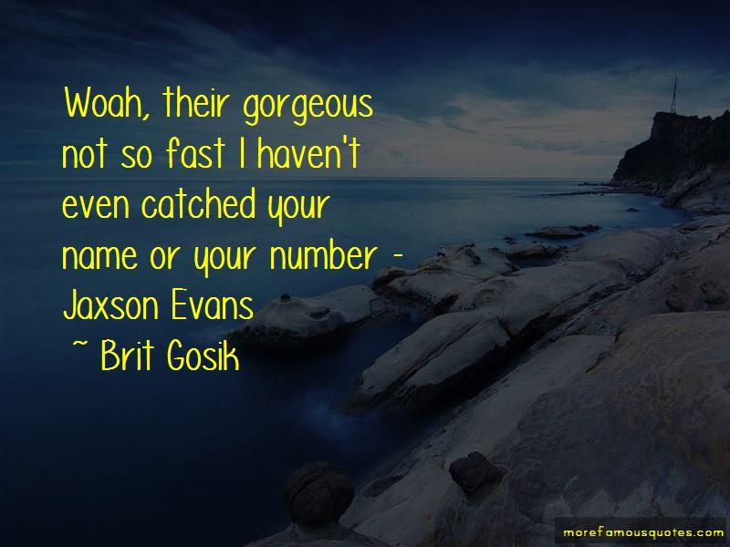 Brit Gosik Quotes