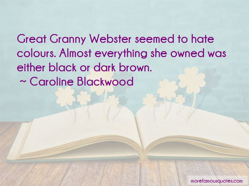 Caroline Blackwood Quotes