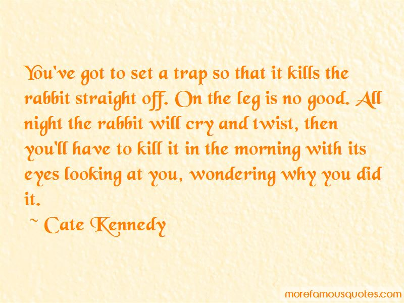 Cate Kennedy Quotes