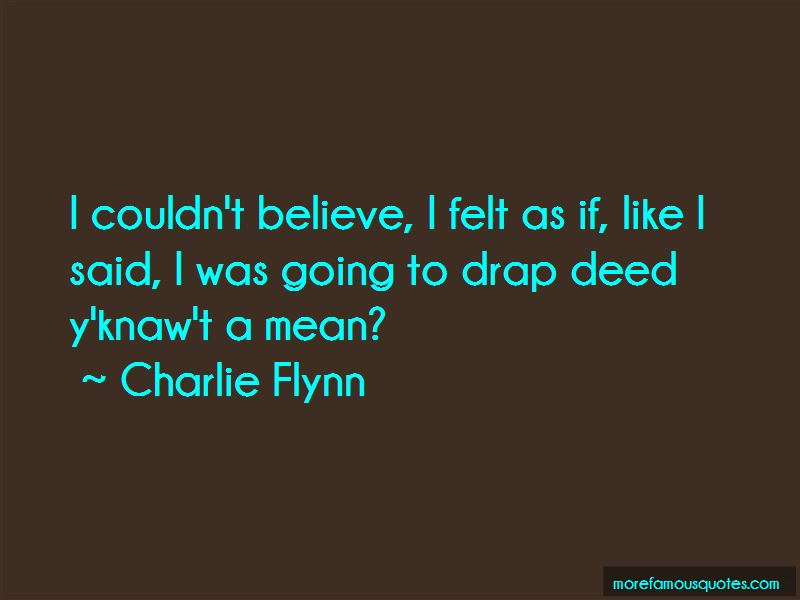 Charlie Flynn Quotes Pictures 2