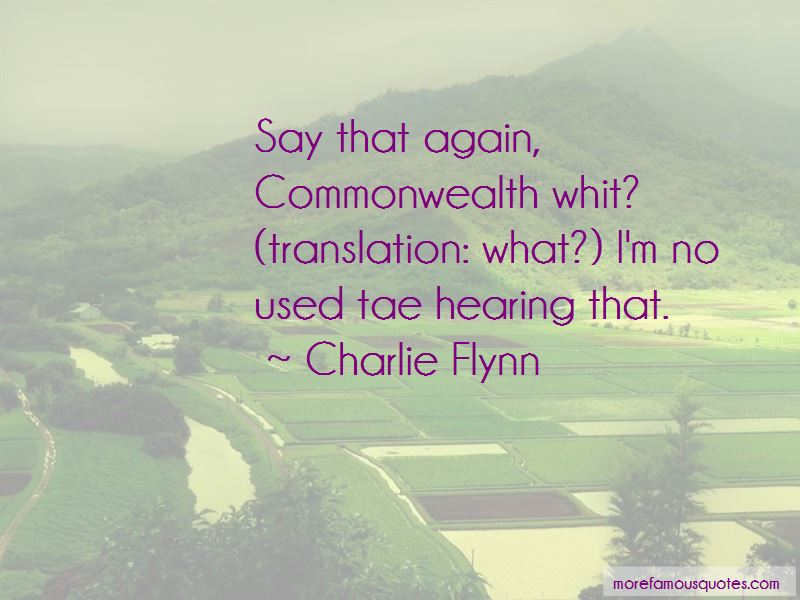 Charlie Flynn Quotes Pictures 3