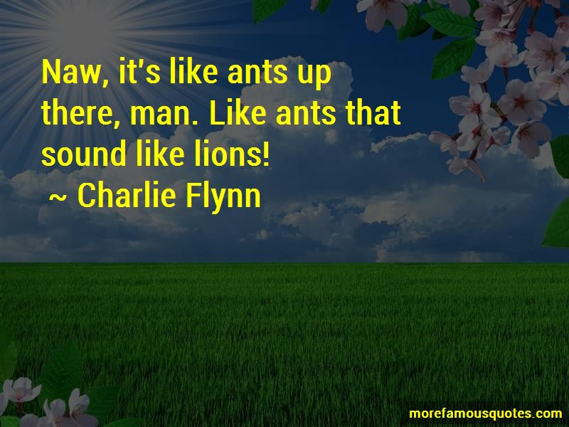 Charlie Flynn Quotes Pictures 4