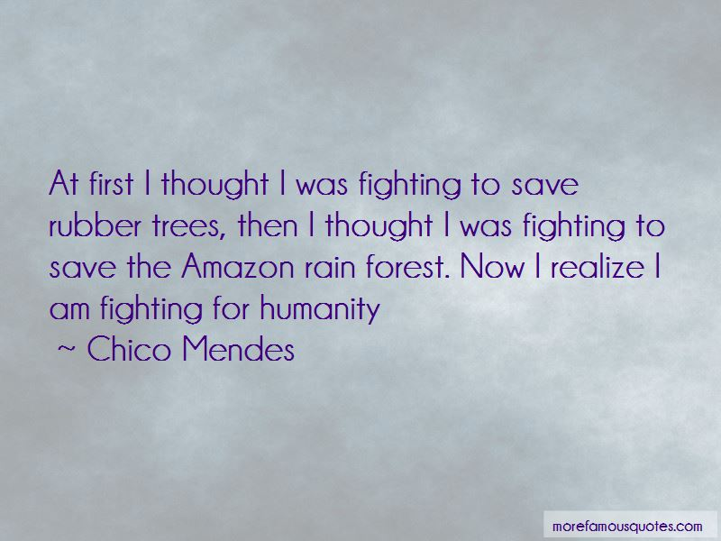 Chico Mendes Quotes Pictures 2