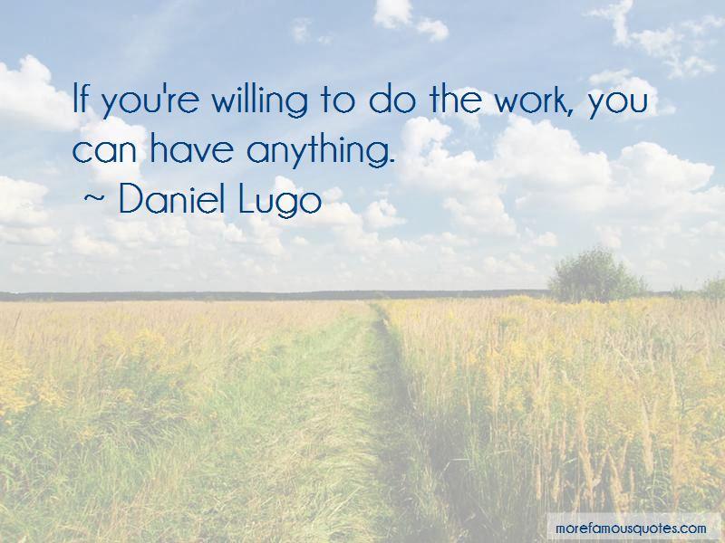 Daniel Lugo Quotes