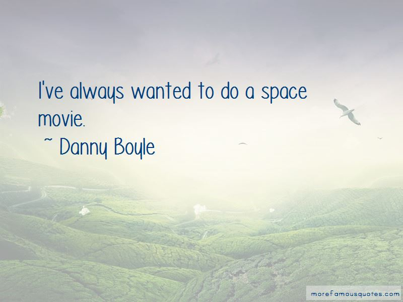 Danny Boyle Quotes Pictures 2