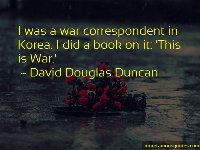 David Douglas Duncan Quotes Pictures 2