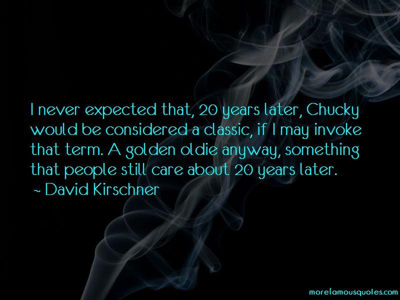 David Kirschner Quotes Pictures 2