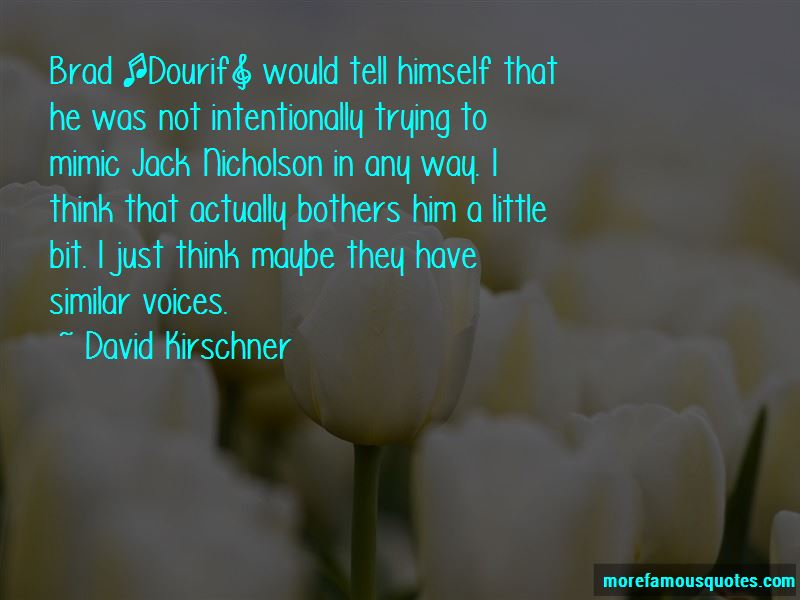 David Kirschner Quotes