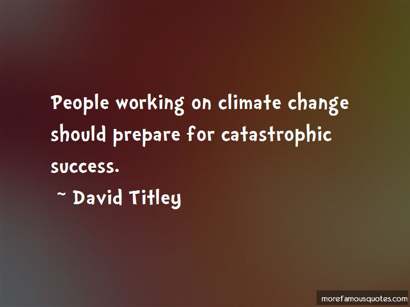 David Titley Quotes Pictures 2