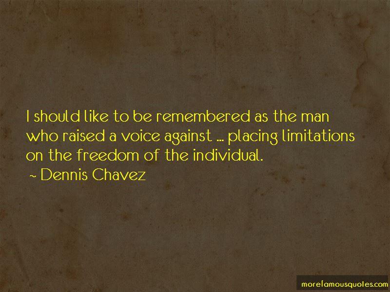 Dennis Chavez Quotes Pictures 3