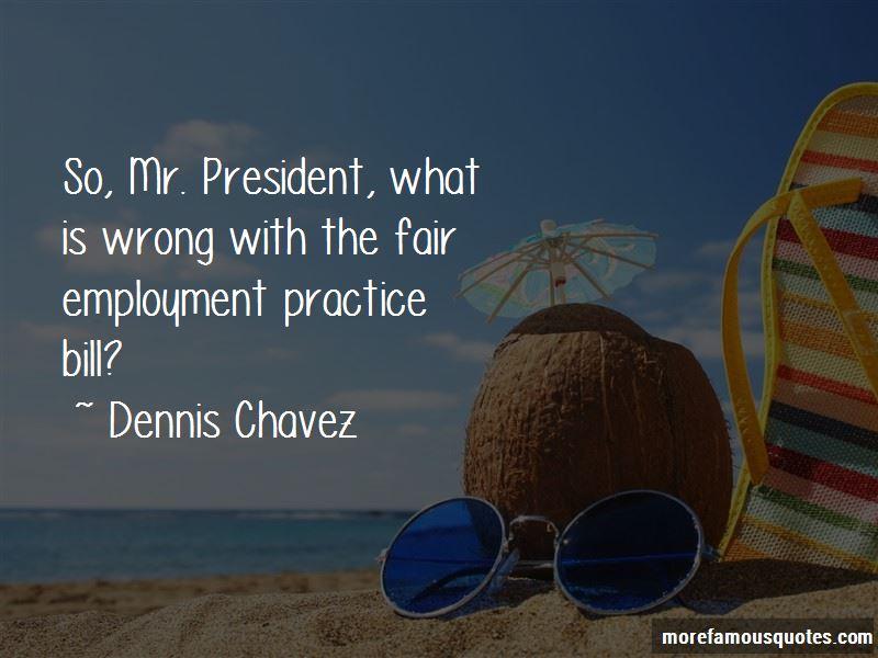 Dennis Chavez Quotes Pictures 4