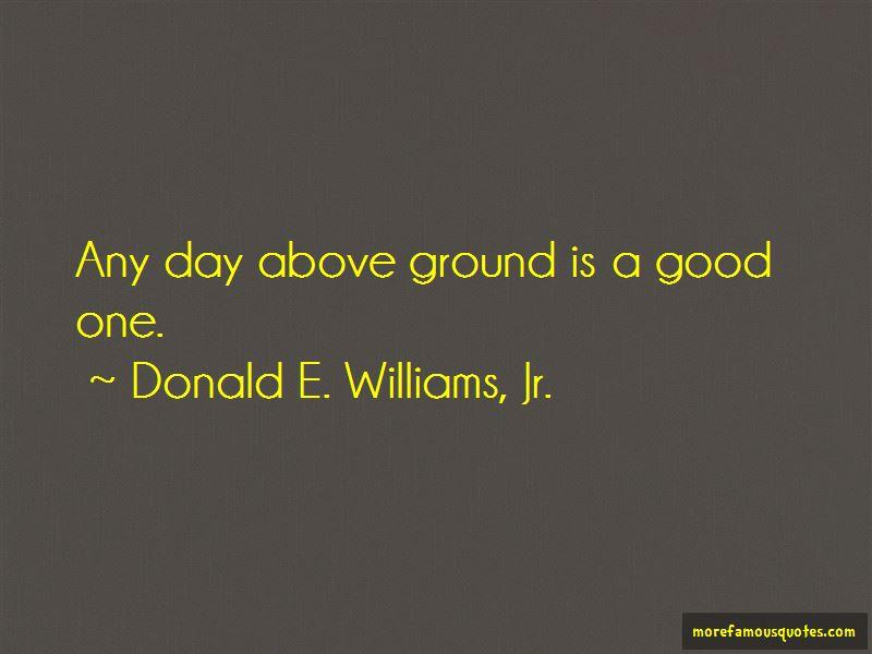 Donald E. Williams, Jr. Quotes Pictures 2