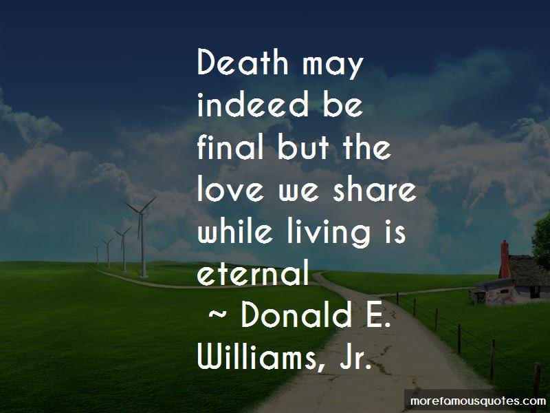 Donald E. Williams, Jr. Quotes Pictures 4