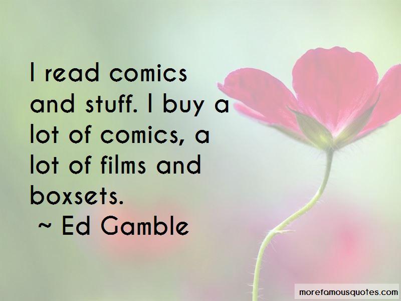 Ed Gamble Quotes