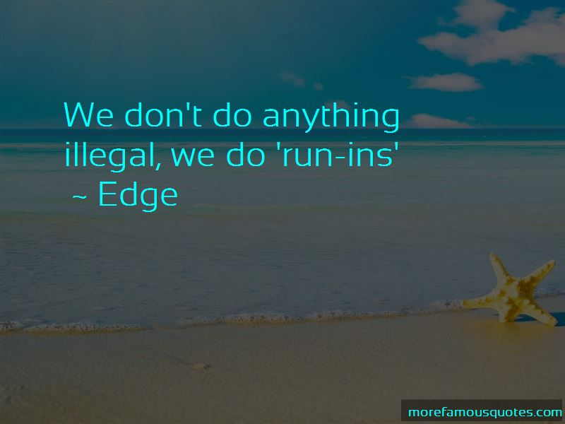 Edge Quotes Pictures 2