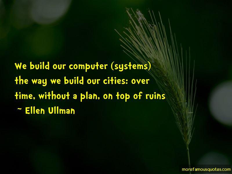 Ellen Ullman Quotes Pictures 3