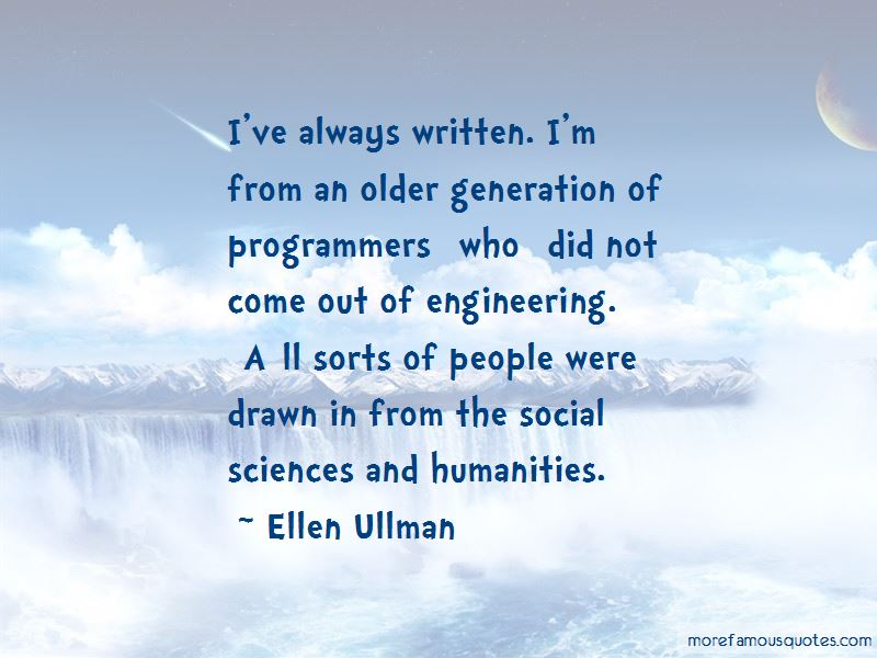Ellen Ullman Quotes