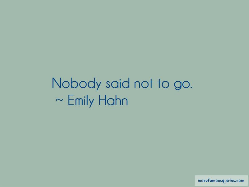 Emily Hahn Quotes Pictures 3