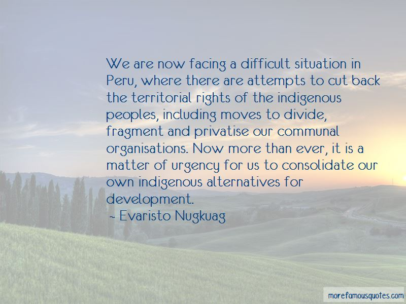 Evaristo Nugkuag Quotes
