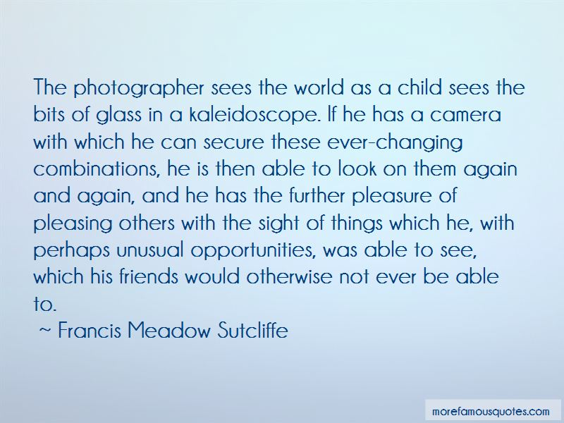 Francis Meadow Sutcliffe Quotes Pictures 2