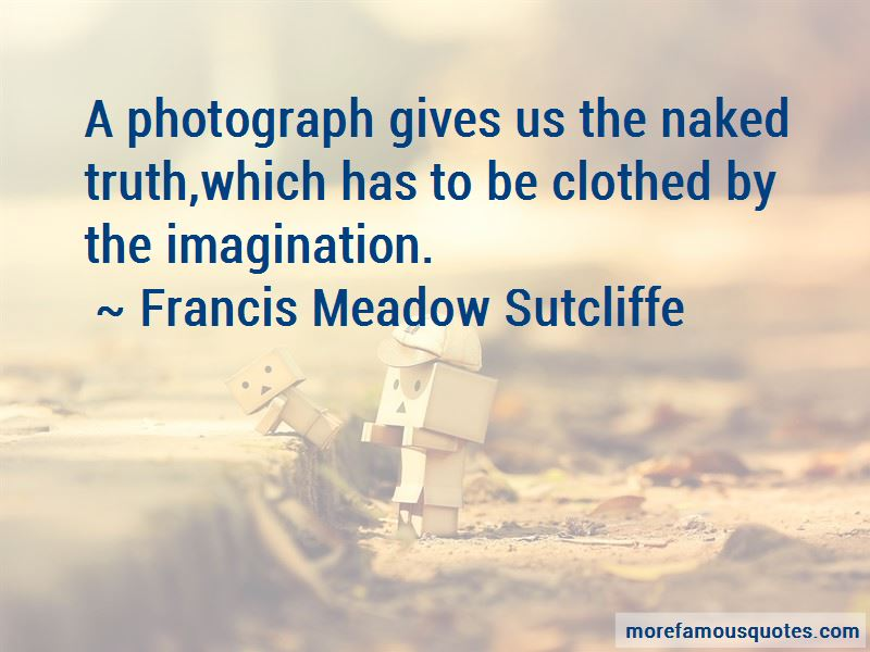 Francis Meadow Sutcliffe Quotes Pictures 3