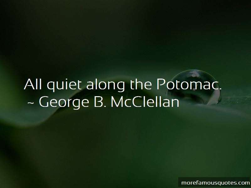 George B. McClellan Quotes Pictures 3