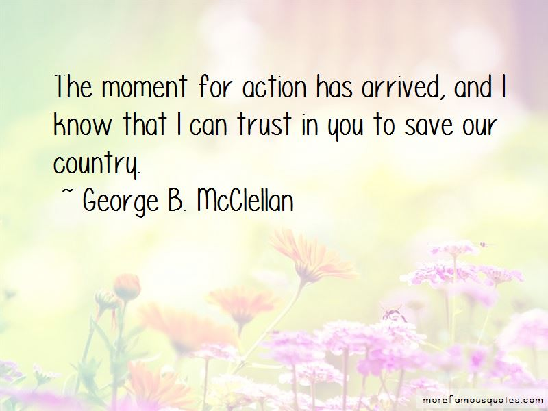 George B. McClellan Quotes Pictures 4