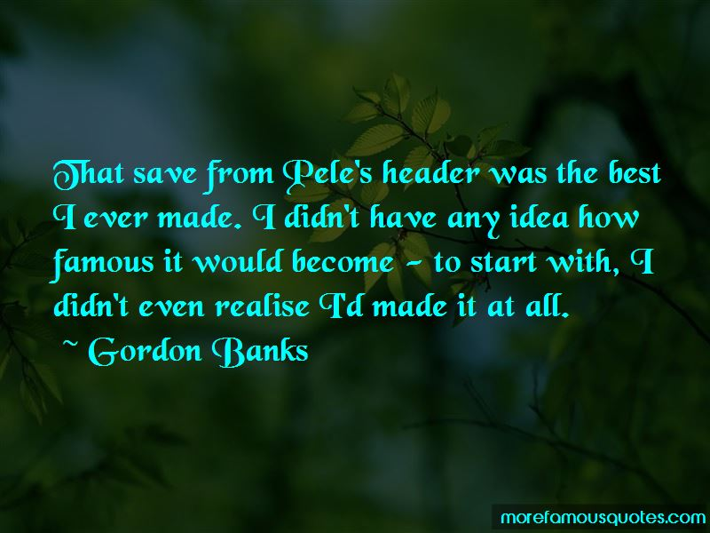 Gordon Banks Quotes Pictures 2