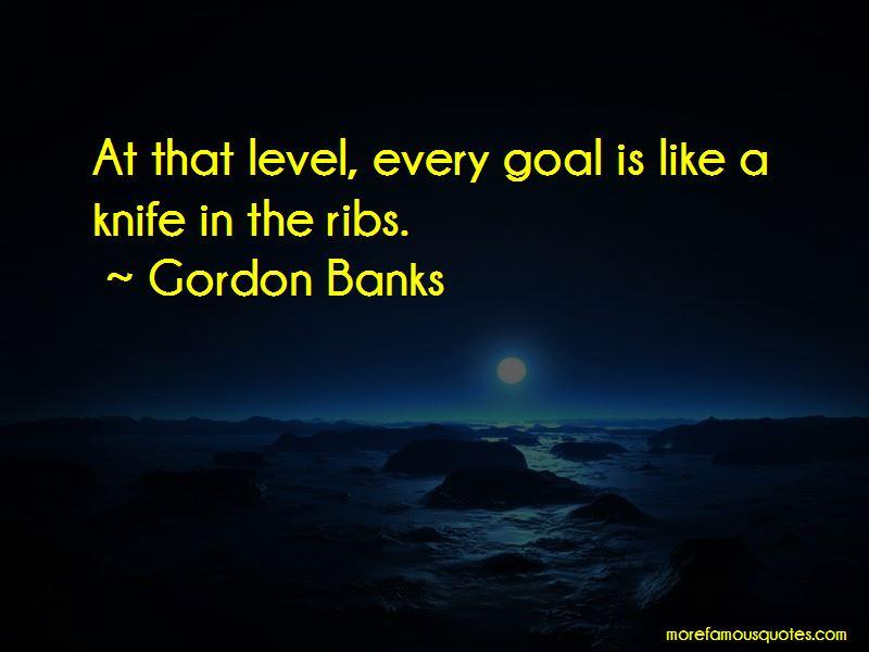 Gordon Banks Quotes