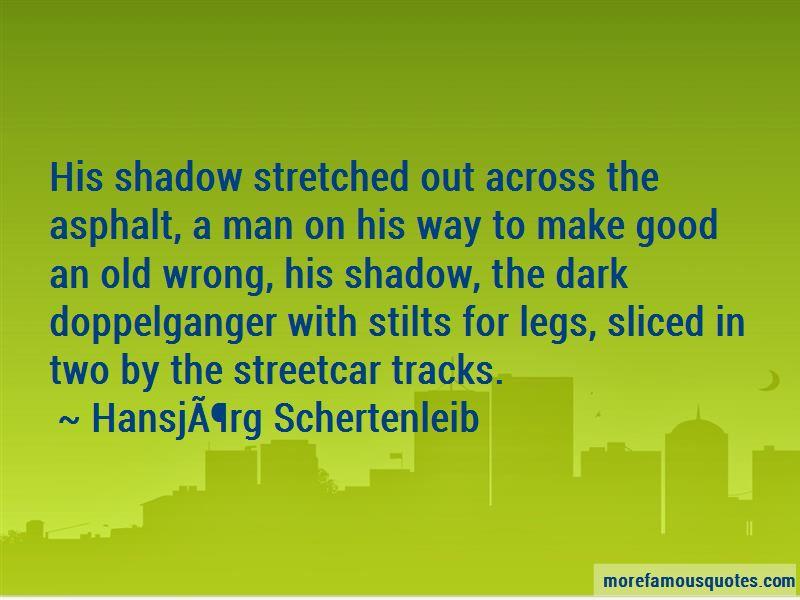 Hansjorg Schertenleib Quotes