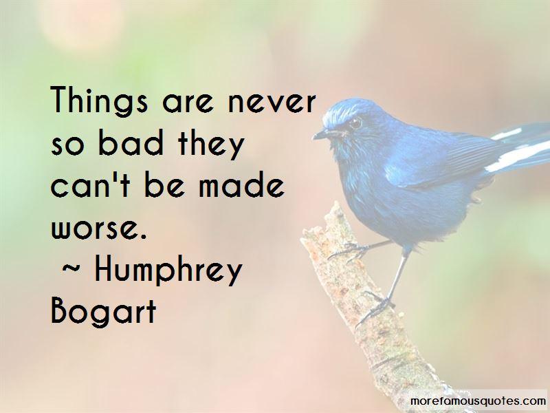 Humphrey Bogart Quotes Pictures 4