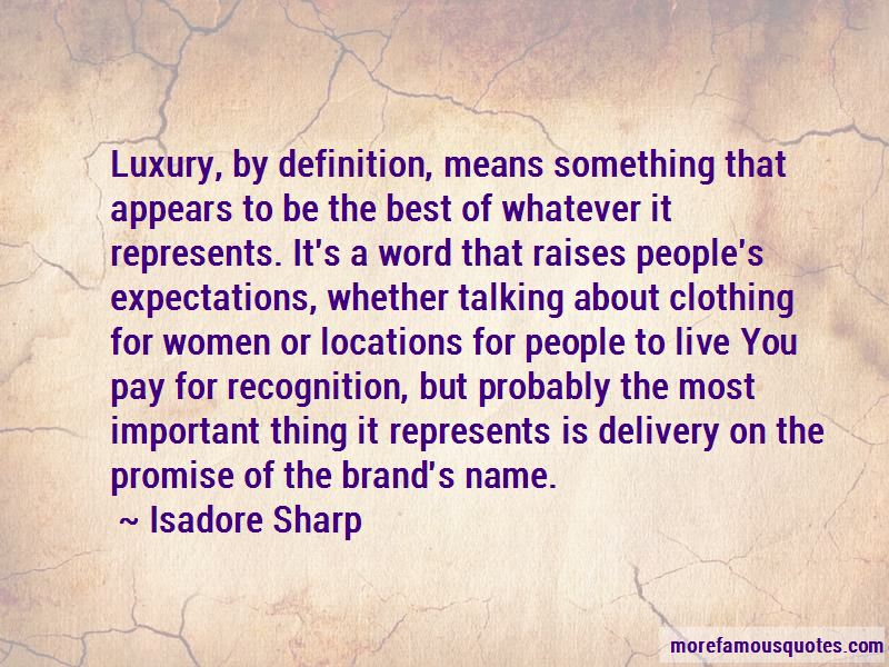 Isadore Sharp Quotes Pictures 3