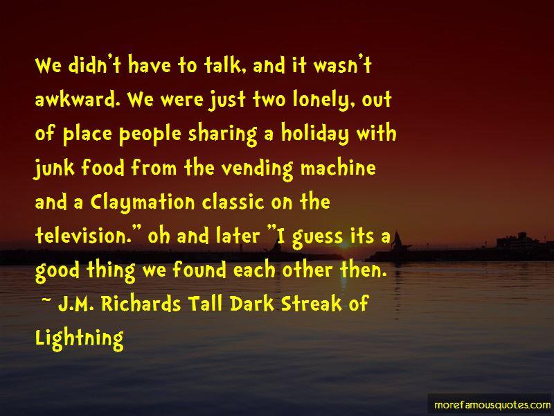 J.M. Richards Tall Dark Streak Of Lightning Quotes