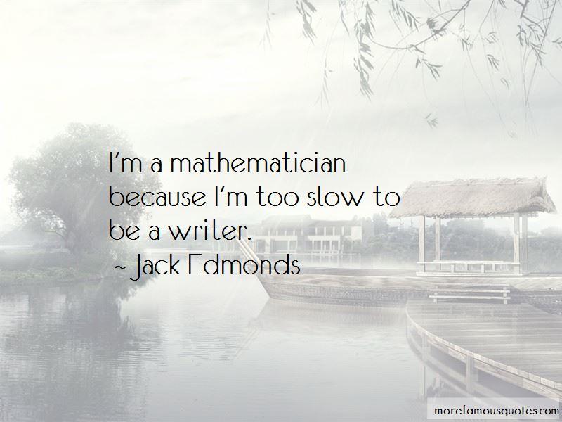 Jack Edmonds Quotes Pictures 2