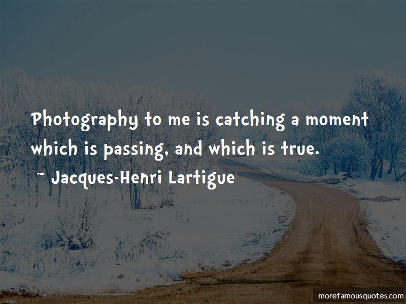 Jacques-Henri Lartigue Quotes Pictures 4