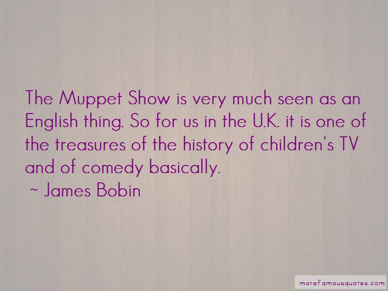 James Bobin Quotes