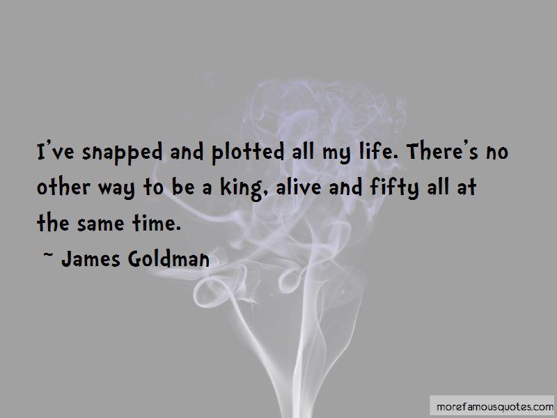 James Goldman Quotes Pictures 4