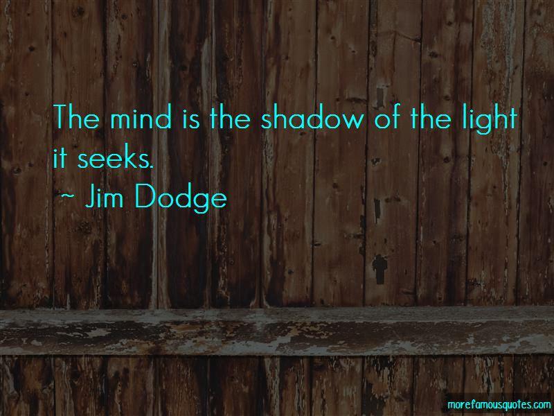 Jim Dodge Quotes