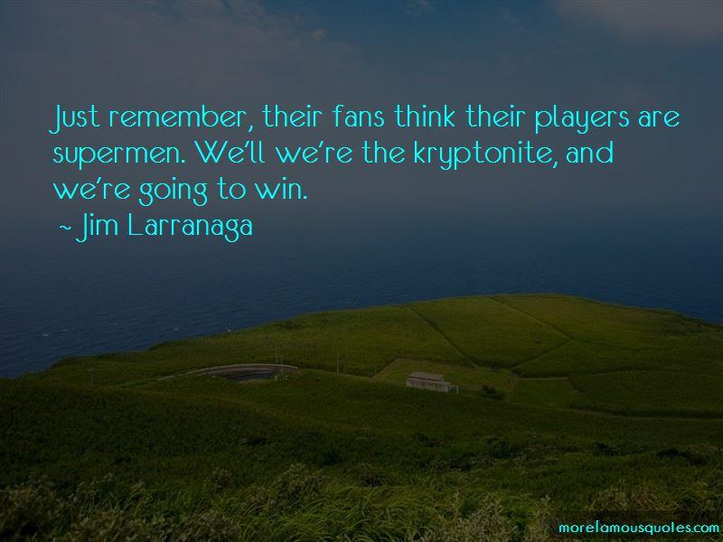 Jim Larranaga Quotes