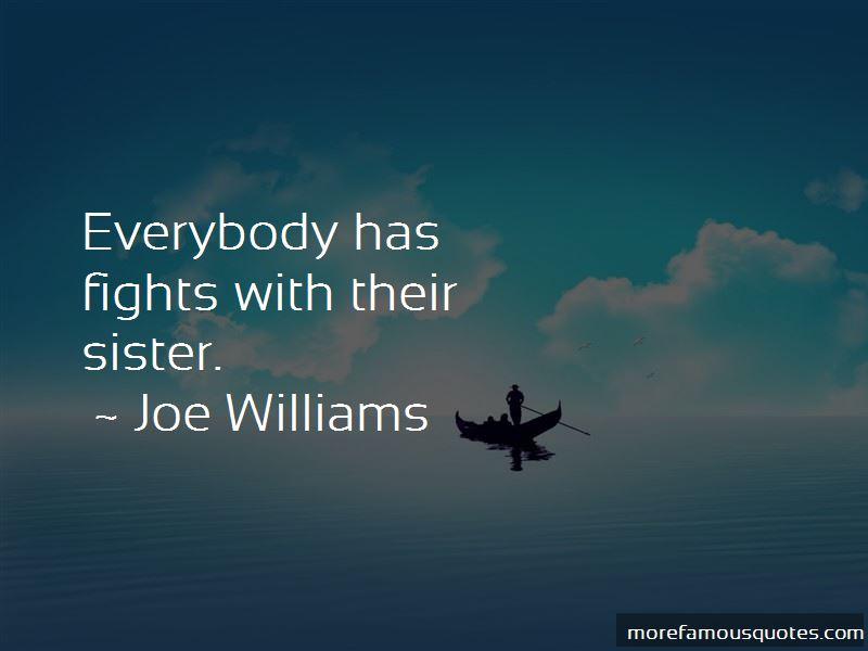 Joe Williams Quotes Pictures 3