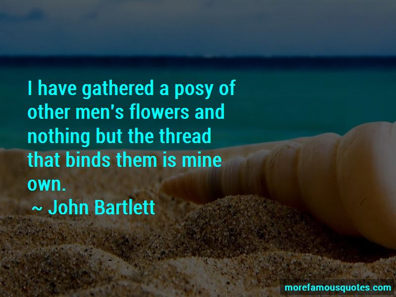 John Bartlett Quotes Pictures 4