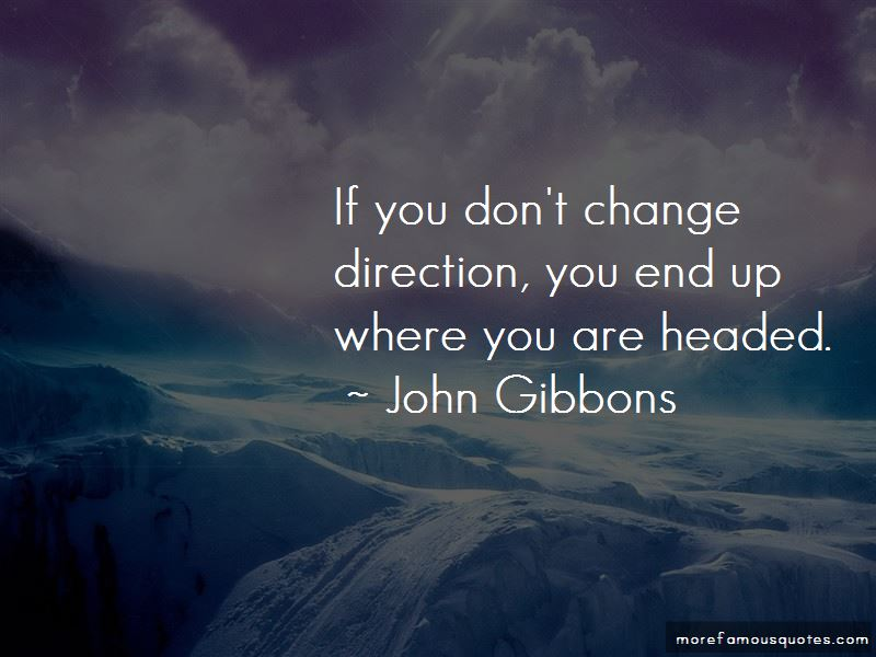 John Gibbons Quotes Pictures 2