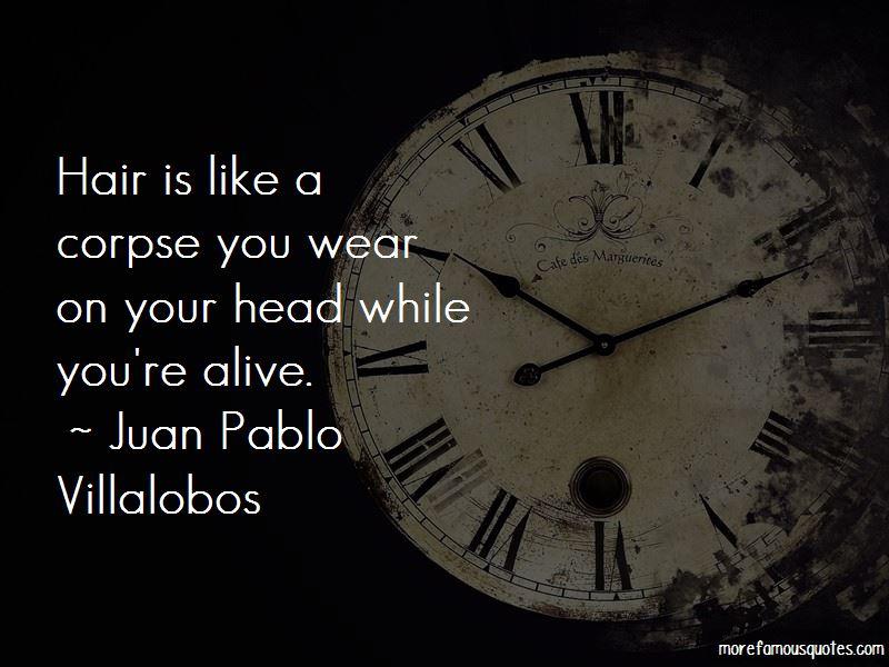 Juan Pablo Villalobos Quotes Pictures 2