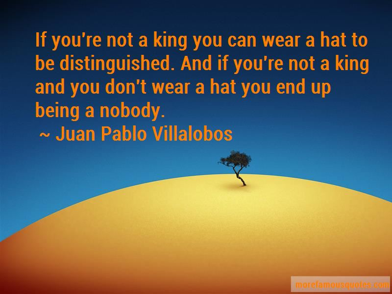Juan Pablo Villalobos Quotes Pictures 3